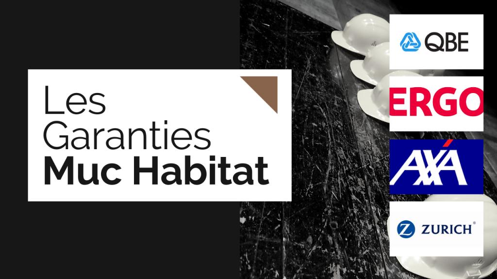 Garanties constructeur Muc Habitat