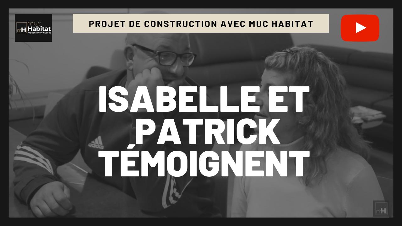 Patrick et Isabelle témoignent : découvrez leur avis sur Muc Habitat