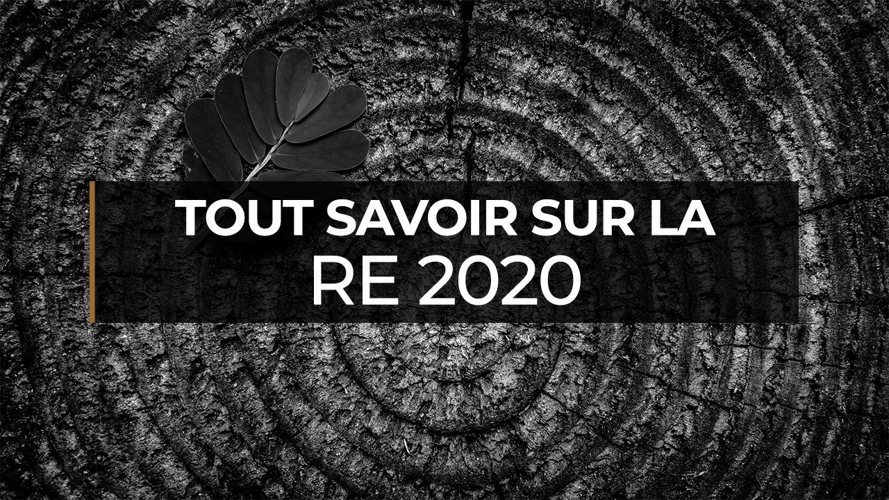 RT 2020, Règlementation Carbone 2020, RE 2020 : tout savoir sur la prochaine réglementation environnementale