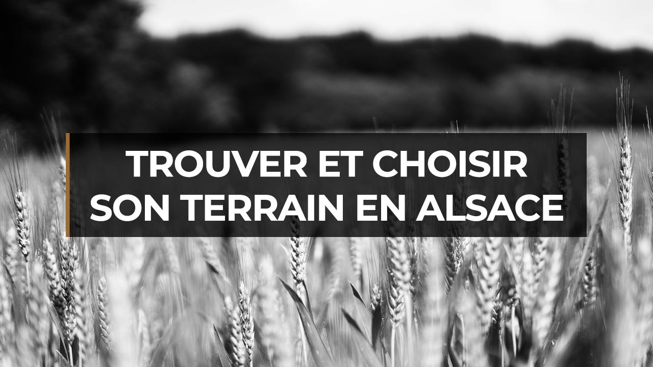 Nos conseils pour trouver et choisir le terrain de sa maison en Alsace