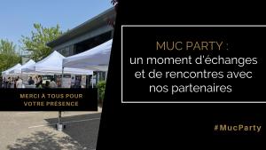 Retour en détail de notre événement avec les partenaires : MUC Party